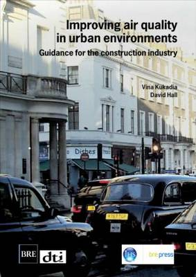 Improving Air Quality in Urban Environments: Guidance for the Construction Industry (BR 474) (Paperback)