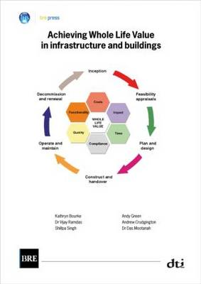 Achieving Whole Life Value in Infrastructure and Buildings: (BR 476) (Paperback)