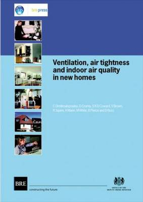 Ventilation, Air Tightness and Indoor Air Quality in New Homes: (BR 477) (Paperback)