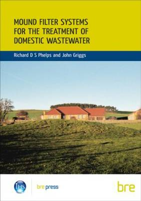 Mound Filter Systems for the Treatment of Domestic Waste Water: (BR 478) (Paperback)
