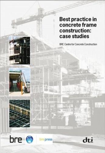 Best Practice in Concrete Frame Construction: Case Studies (BR 479) (Paperback)