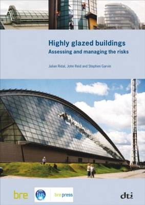 Highly Glazed Buildings: Assessing and Managing the Risks (BR 482) (Paperback)