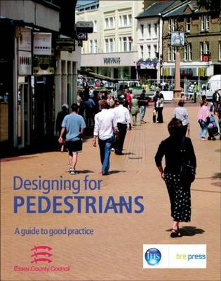 Designing for Pedestrians: A Guide to Good Practice (EP 67) (Paperback)