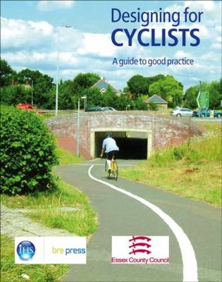 Designing for Cyclists: A Guide to Good Practice (EP 68) (Paperback)