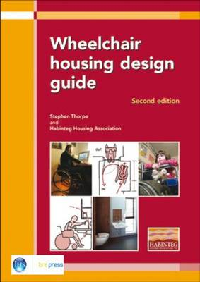 Wheelchair Housing Design Guide: 2nd Edition (EP 70) (Paperback)