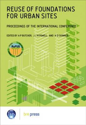 Reuse of Foundations for Urban Sites: Proceedings of the International Conference (EP 73) (Paperback)