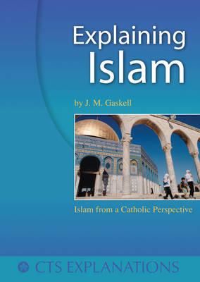 Explaining Islam: Islam from a Catholic Perspective - Explanations (Paperback)