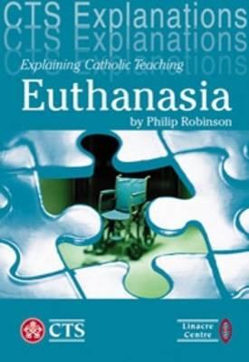 Explaining Catholic Teaching on Euthanasia (Paperback)