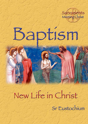 Baptism: New Life in Christ - Sacraments (Paperback)