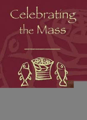 Celebrating The Mass (Paperback)
