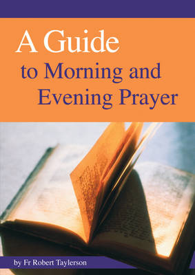 Guide to Morning, Evening and Night Prayer: How to Pray the Prayer of the Church (Paperback)