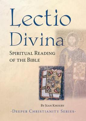 Lectio Divina: Spiritual Reading of the Bible - Deeper Christianity (Paperback)