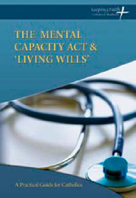 The Mental Capacity Act and 'Living Wills' (Paperback)