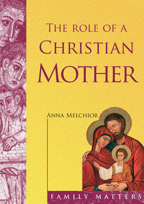 Role of a Christian Mother - Family Matters (Paperback)