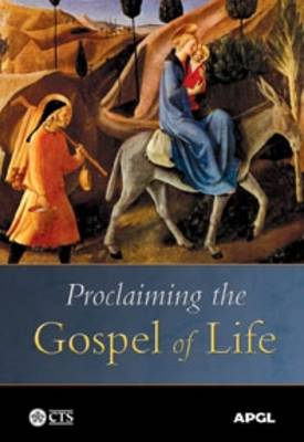 Proclaiming the Gospel of Life (Paperback)