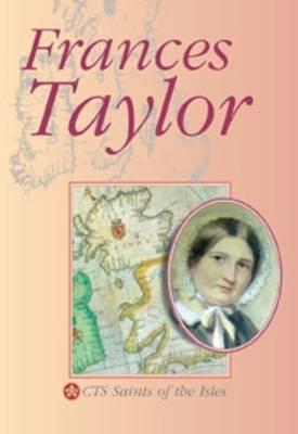 Frances Taylor: Mother Magdalen 1832-1900, Servant of God - CTS Saints of the Isles (Paperback)