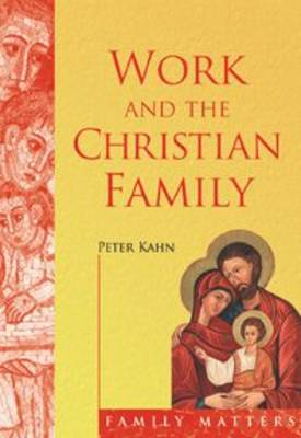 Work and the Christian Family (Paperback)