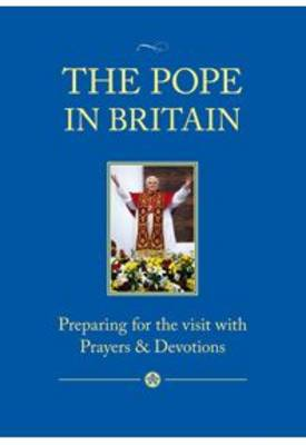 The Pope in Britain: Preparing for the Visit with Prayers and Devotions (Paperback)