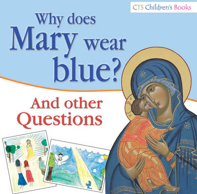 Why does Mary wear Blue?: And Other Questions - CTS Children's Books (Paperback)