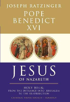 Jesus of Nazareth: From the Entrance into Jerusalem to the Resurrection (Hardback)