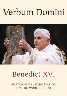 Verbum Domini - The Word Of God: Post-Synodal Exhortation on the Word of God (Paperback)