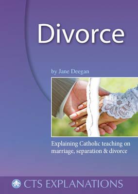 Divorce: Explaining Catholic Teaching on Marriage, Separation and Divorce (Paperback)