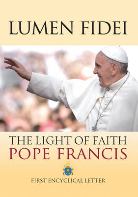 Lumen Fidei: The Light of Faith (Paperback)