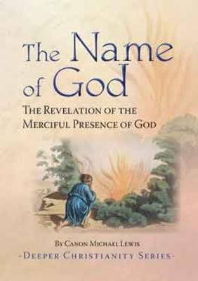 The Name of God: The Revelation of the Merciful Presence of God. - Deeper Christianity (Paperback)