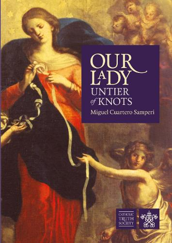 Our Lady, Untier of Knots: Story of a Marian Devotion (Paperback)