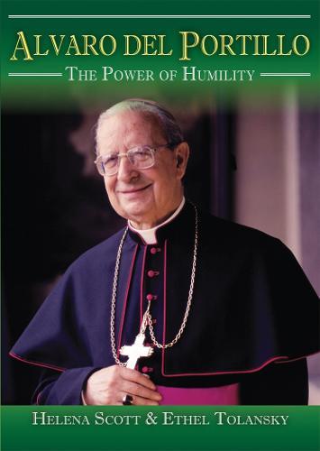 Alvaro del Portillo: The Power of Humility - Biographies (Paperback)
