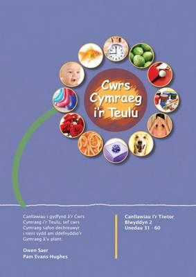 Cwrs Cymraeg i'r Teulu: Canllawiau i'r Tiwtor Blwyddyn 2 (Paperback)