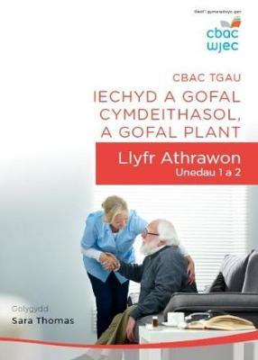 CBAC TGAU Iechyd a Gofal Cymdeithasol, a Gofal Plant: Llyfr Athrawon - Unedau 1 a 2 (Paperback)