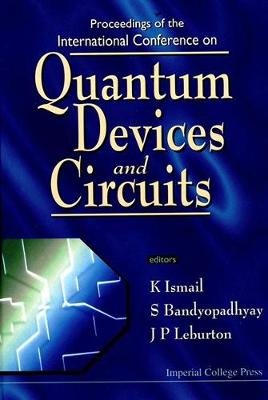 Quantum Devices and Circuits: Proceedings of the International Conference, Alexandria, Egypt, 4-7 June 1996 (Hardback)