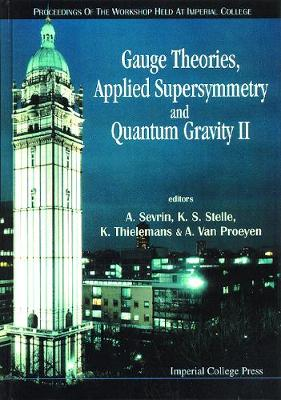 Gauge Theories, Applied Supersymmetry And Quantum Gravity Ii - Proceedings Of The Workshop (Hardback)
