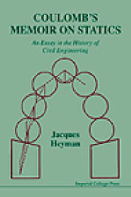 Coulomb's Memoir On Statics: An Essay In The History Of Civil Engineering (Paperback)