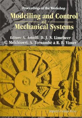 Modelling And Control Of Mechanical Systems, Proceedings Of The Workshop (Hardback)
