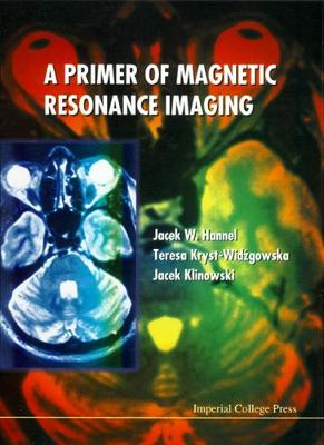 Primer Of Magnetic Resonance Imaging, A (Hardback)