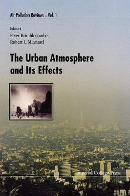 Urban Atmosphere And Its Effects, The - Air Pollution Reviews 1 (Hardback)