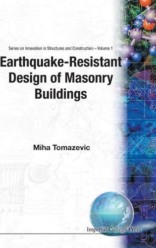 Earthquake-resistant Design Of Masonry Buildings - Series On Innovation In Structures And Construction 1 (Hardback)