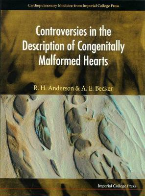 Controversies In The Description Of Congenitally Malformed Hearts - Cardiopulmonary Medicine From Imperial College Press (Hardback)