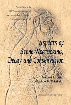 Aspects of Stone Weathering, Decay and Conservation: Proceedings of the 1997 Stone Weathering and Atmospheric Pollution Network Conference (SWAPNET '97) - The Robert Gordon University, Aberdeen 15-17 1997 (Hardback)