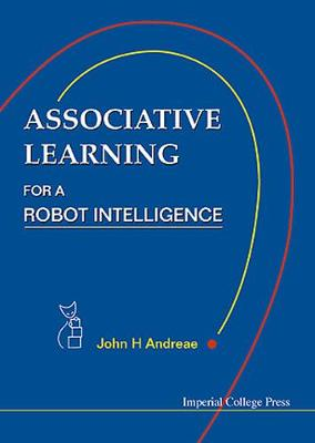 Associative Learning For A Robot Intelligence (Hardback)