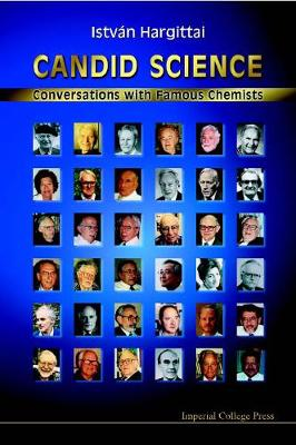 Candid Science: Conversations With Famous Chemists (Hardback)