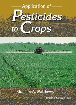 Application Of Pesticides To Crops (Hardback)