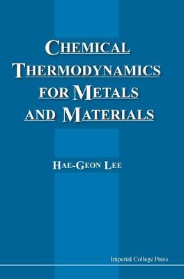 Chemical Thermodynamics For Metals And Materials (With Cd-rom For Computer-aided Learning) (Hardback)