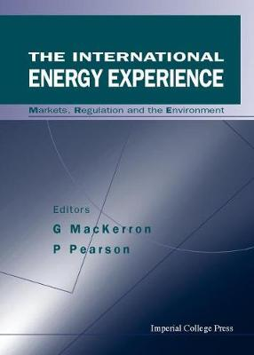 International Energy Experience, The: Markets, Regulation And The Environment (Hardback)