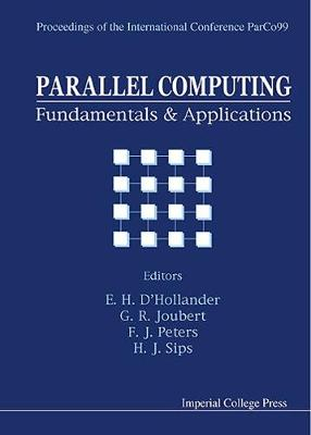 Parallel Computing: Fundamentals And Applications - Proceedings Of The International Conference Parco99 (Hardback)