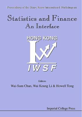 Statistics And Finance: An Interface - Proceedings Of The Hong Kong International Workshop On Statistics In Finance (Hardback)