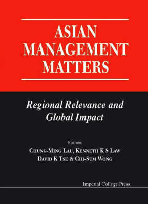 Asian Management Matters: Regional Relevance And Global Impact (Hardback)