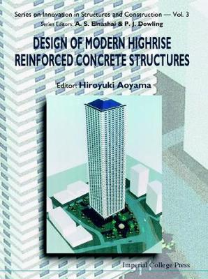Design Of Modern Highrise Reinforced Concrete Structures - Series On Innovation In Structures And Construction 3 (Hardback)